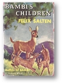 Bambi's Children, the Story of a Forest Family by Felix Salten, 1939.