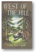 West of the Hill by Gladys Hasty Carroll, 1949
