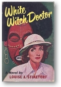 White Witch Doctor by Louise Stinetorf, 1950