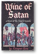 Wine of Satan, a Novel of the First Crusade by Laverne Gay, 1949.