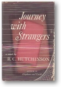 Journey With Strangers by R.C. Hutchinson, 1952