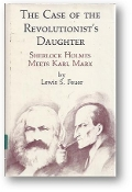 The Case of the Revolutionist's Daughter, Sherlock Holmes meets Karl Marx by Lewis S. Feuer, 1983