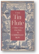 The Tin Flute, a Bitter Sweet Love Story by Gabrielle Roy, 1947