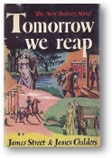 Tomorrow We Reap by James Street & James Childers, 1949