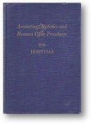 Accounting, Statistics & Business Office Procedures for Hospitals by Charles G. Roswell, B.S., 1946
