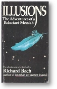 Illusions, the Adventures of a Reluctant Messiah by Richard Bach, 1977