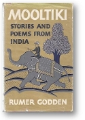 Mooltiki, Stories and Poems From India by Rumer Godden, 1957