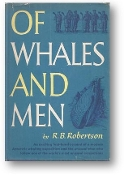 Of Whales and Men by R.B. Robertson, 1954