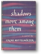 Shadows Move Among Them, a novel by Edgar Mittelholzer, 1951