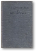 The Adventures of Tom Sawyer, a complete edition of the famous story by Samuel L. Clemens, 1931