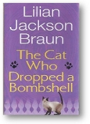 The Cat Who Dropped a Bombshell by Lilian Jackson Braun, 2006