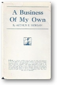 A Business of My Own by Arthur E. Morgan, 1946