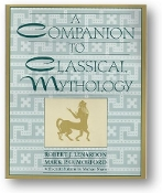 A Companion to Classical Mythology by Robert J. Lenardon & Mark P.O. Morford, 1997