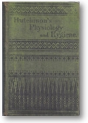 A Treatise on Physiology and Hygiene, for educational institutions and general readers by Joseph C. Hutchinson, 1882
