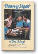 A Time to Laugh, a Discovery Digest by David C. Egner, Dave Branon, Dan Vander Lugt, Anne Bierema and Linda Anderson ca. 1990
