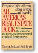 All America's Real Estate Book, everyone's guide to buying, selling, renting, and investing by Carolyn Janik & Ruth Rejnis, 1986
