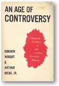 An Age of Controversy, discussion problems in 20th century European history by Wright & Mejia, Jr., 1963