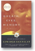 Breath, Eyes, Memory, a novel by Edwidge Danticat, 1994