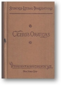 Cicero's Orations by Student's Literal Translations, 1927