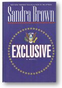 Exclusive, a novel by Sandra Brown, 1996