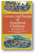 Games and Songs of American Children by William Wells Newel, 1963