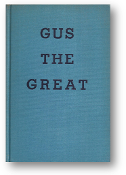 Gus the Great by Thomas W. Duncan, 1947
