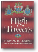 High Towers by Thomas B. Costain, 1949