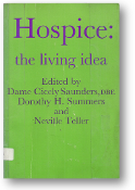 Hospice, the living idea by Saunders, Summers & Teller, 1991