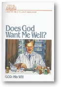 Does God Want Me Well? God and his will, by Radio Bible Class, 1989