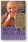 How to Live Between Office Visits by Bernie S. Siegel, M.D., 1993