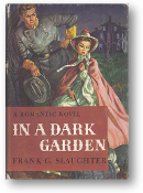 In a Dark Garden by Frank G. Slaughter, 1946