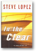 In the Clear by Steve Lopez, 2002