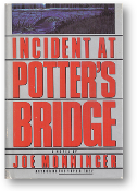 Incident at Potter's Creek by Joe Monninger, 1991