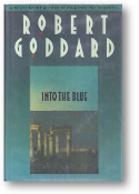 Into the Blue by Robert Goddard, 1990