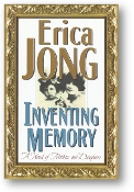 Inventing Memory, a novel of mothers and daughters by Erica Jong, 1997