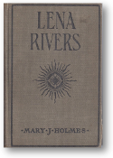 Lena Rivers by Mary J. Holmes, ca. 1940's