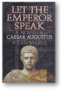 Let the Emperor Speak, a novel of Caesar Augustus by Allan Massie , 1987