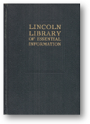 The Lincoln Library of Essential Information, thoroughly revised at each new printing, 1937