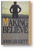 Making Believe, a novel by John Leggett, 1986