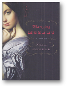 Marrying Mozart, a novel by Stephanie Cowell, 2004
