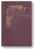 Men, Women and Emotions by Ella Wheeler Wilcox, 1899