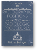 Merrill's Atlas of Radiographic Positions and Radiographic Procedures by Philip W. Ballinger, 1995