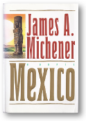 Mexico, a novel by James A. Michener, 1992
