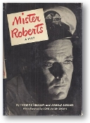 Mister Roberts, a play by Thomas Heggen & Joshua Logan, 1950