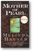 Mother of Pearl, a novel by Melinda Haynes, 1999