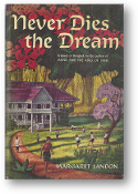 Never Dies the Dream by Margaret Landon, 1949