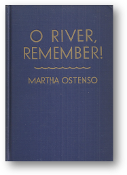 O River Remember! by Martha Ostenso, 1943